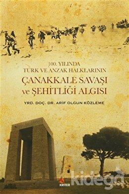 100. Yılında Türk ve Anzak Halklarının Çanakkale Savaşı ve Şehitliği Algısı
