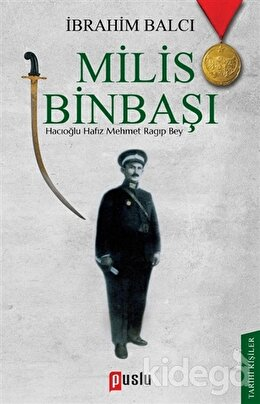Milis Binbaşı: Hacıoğlu Hafız Mehmet Ragıp Bey