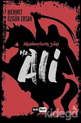 Hz. Ali - Mazlumların Şahı