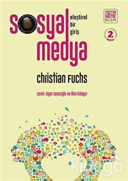 Sosyal Medya: Eleştirel Bir Giriş