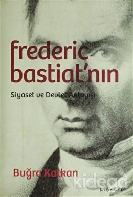 Frederic Bastiat'nın Siyaset ve Devlet Anlayışı