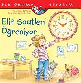 Elif Saatleri Öğreniyor - İlk Okuma Kitabım