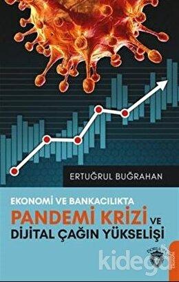 Ekonomi Ve Bankacılıkta Pandemi Krizi Ve Dijital Çağın Yükselişi