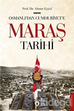 Osmanlı'dan Cumhuriyet'e Maraş Tarihi