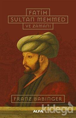 Fatih Sultan Mehmed ve Zamanı (Ciltli)
