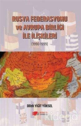 Rusya Federasyonu ve Avrupa Birliği ile İlişkileri (1990-1999)