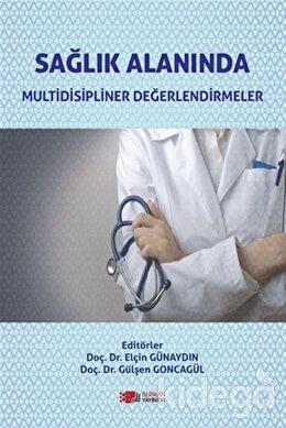 Sağlık Alanında Multidisipliner Değerlendirmeler