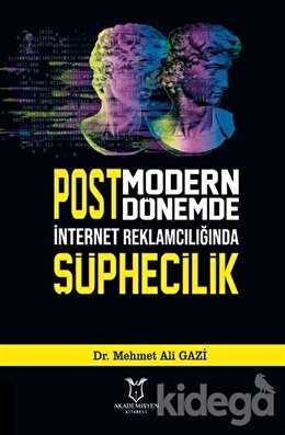 Postmodern Dönemde İnternet Reklamcılığında Şüphecilik