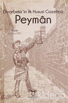 Diyarbekir'in İlk Hususi Gazetesi: Peyman