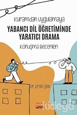 Kuramdan Uygulamaya Yabancı Dil Öğretiminde Yaratıcı Drama