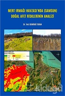 Mert Irmağı Havzası'nda (Samsun) Doğal Afet Risklerinin Analizi