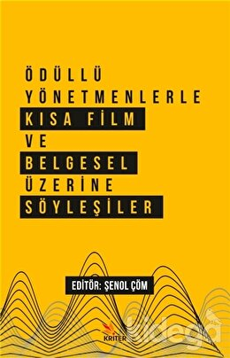 Ödüllü Yönetmenlerle Kısa Film ve Belgesel Üzerine Söyleşiler