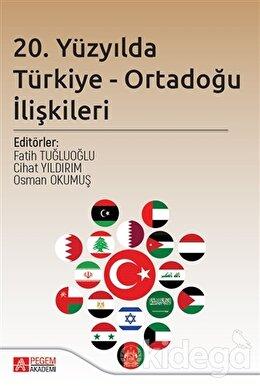 20. Yüzyılda Türkiye - Ortadoğu İlişkileri