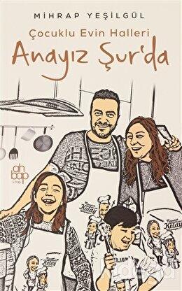 Anayız Şur'da - Çocuklu Evin Halleri