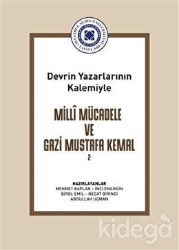 DevrinYazarlarının Kalemiyle Milli Mücadele ve Gazi Mustafa KemalCilt 2