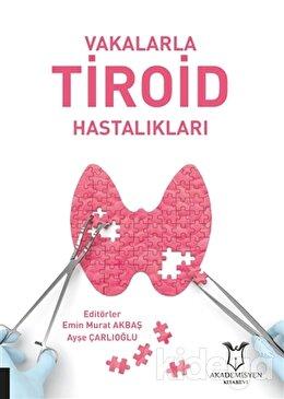 Vakalarla Tiroid Hastalıkları