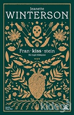 Fran-kiss-stein: Bir Aşk Hikayesi
