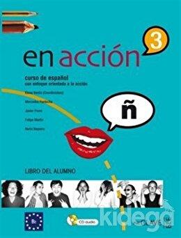 En Accion 3 Libro del Alumno (Ders Kitabı +Audio Descargable) İspanyolca Orta-Üst Seviye