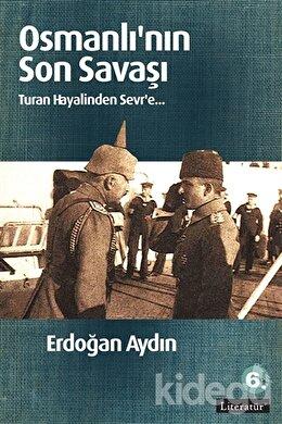 Osmanlı'nın Son Savaşı