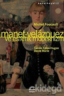 Manet Velazquez ve Estetik Modernizm