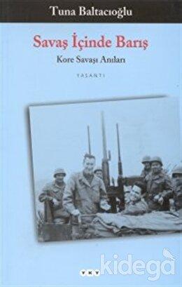 Savaş İçinde Barış Kore Savaşı Anıları
