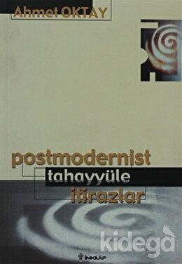 Postmodernist Tahayyüle İtirazlar, Ahmet Oktay
