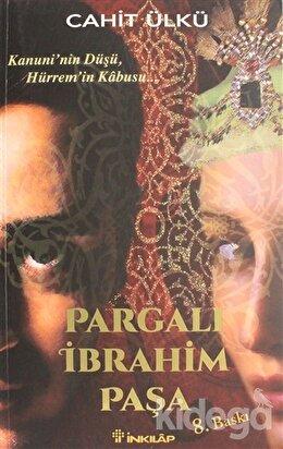 Pargalı İbrahim Paşa Kanuni'nin Düşü, Hürrem'in Kabusu, Cahit Ülkü