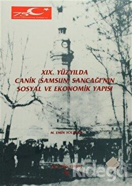 19. Yüzyılda Canik (Samsun) Sancağı'nın Sosyal ve Ekonomik Yapısı