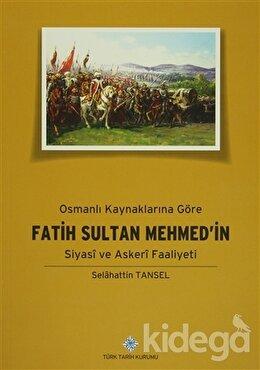 Osmanlı Kaynaklarına Göre Fatih Sultan Mehmed'in Siyasi ve Askeri Faaliyeti