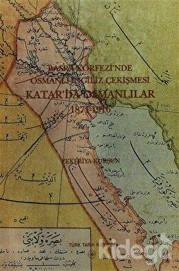 Basra Körfezi'nde Osmanlı - İngiliz Çekişmesi: Katar'da Osmanlılar 1871-1916