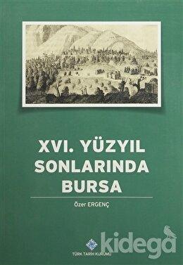 16. Yüzyılın Sonlarında Bursa