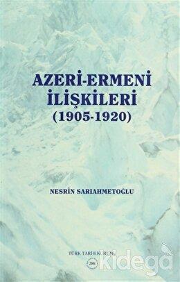 Azeri-Ermeni İlişkileri (1905-1920)