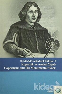 Aydın Sayılı Külliyatı - 3 Kopernik ve Anıtsal Yapıtı