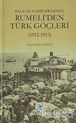 Balkan Harbi Sırasında Rumeli'den Türk Göçleri (1912 - 1913)