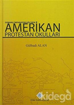 Osmanlı İmparatorluğu'nda Amerikan Protestan Okulları
