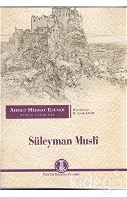 Ahmet Midhat Efendi Bütün Eserleri - Süleyman Musli