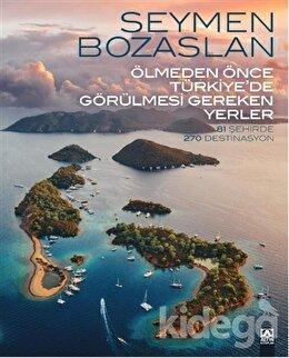 Ölmeden Önce Türkiye'de Görülmesi Gereken Yerler