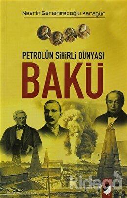 Petrolün Sihirli Dünyası Bakü