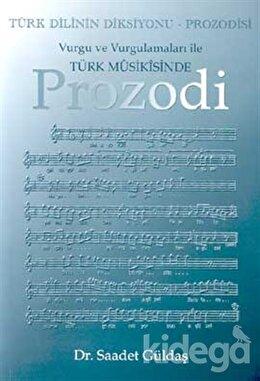 Türk Dilinin Diksiyonu - Prozodisi Vurgu ve Vurgulamaları İle Türk Musikisinde Prozodi