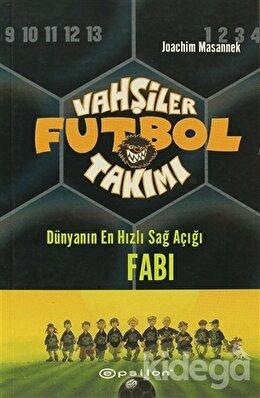 Vahşiler Futbol Takımı 8 Dünyanın En Hızlı Sağ Açığı FABI