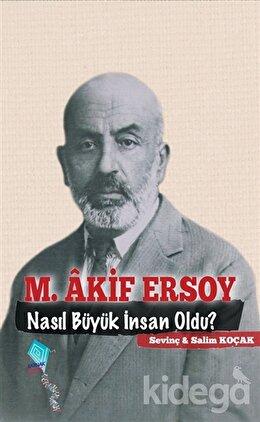 M. Akif Ersoy Nasıl Büyük İnsan Oldu?, Salim Koçak