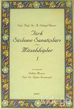 Türk Süsleme Sanatçıları Müzehhipler 1