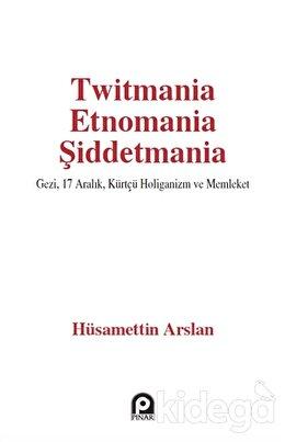 Twitmania Etnomania Şiddetmania