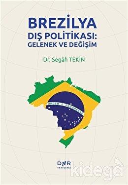 Brezilya Dış Politikası: Gelenek ve Değişim