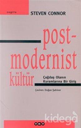 Postmodernist Kültür Çağdaş Olanın Kuramlarına Bir Giriş
