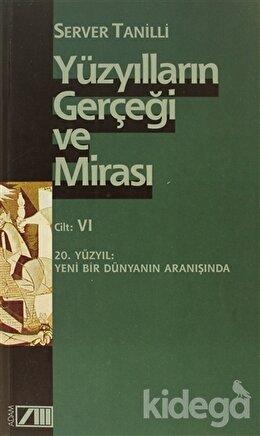 Yüzyılların Gerçeği ve Mirası Cilt: 6