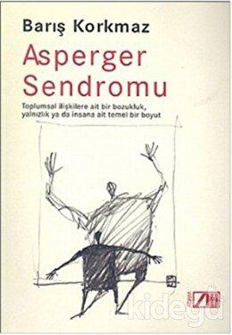 Asperger Sendromu Toplumsal İlişkilere Ait Bir Bozukluk, Yalnızlık Ya Da İnsana Ait Temel Bir Boyut