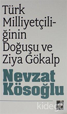 Türk Milliyetçiliğinin Doğuşu ve Ziya Gökalp