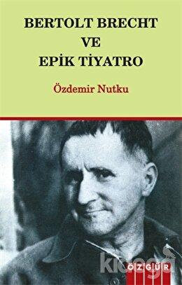 Bertolt Brecht ve Epik Tiyatro