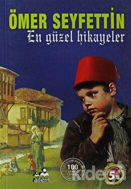 En Güzel Hikayeler (Ömer Seyfettin)
